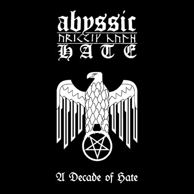 Abyssic Hate - A Decade of Hate