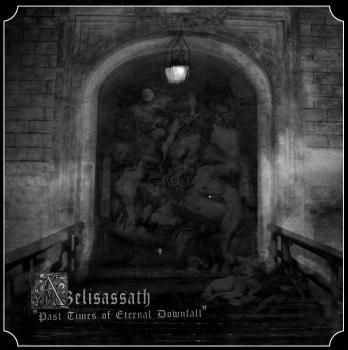Azelisassath - Past Times of Eternal Downfall LP