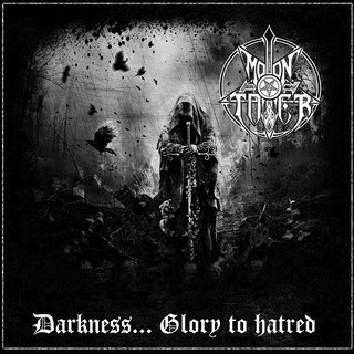 Moontower - Darkness...Glory to Hatred