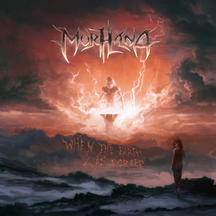 Morhana - When the Earth Was Forged