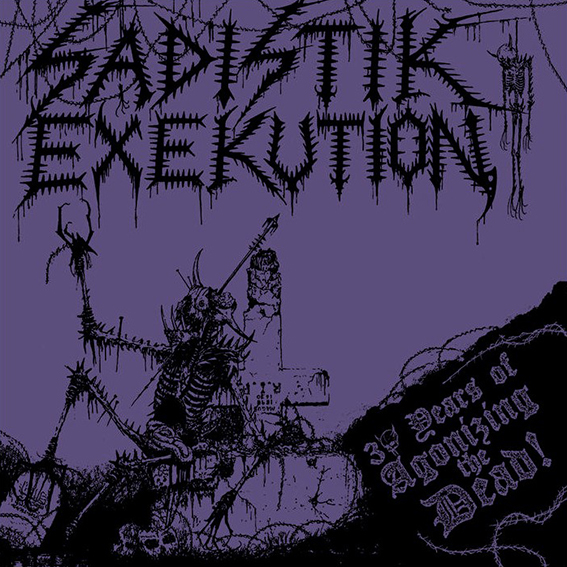 Sadistik Exekution - 30 Years of Agonizing the Dead