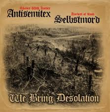 Selbstmord/Antisemitex - We Bring Desolation LP