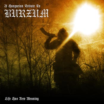 V/A A Hungarian Tribute To Burzum - Life Has New Meaning