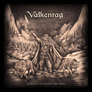 Valkenrag - Twilight of the Blood and Flesh