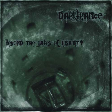 Darktrance - Beyond The Gates Of Insanity